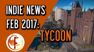Indie Game News: Tycoon News February 2017