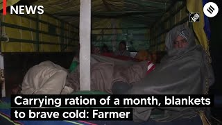 'Delhi Chalo' March: Carrying a month of ration, blankets to brave cold: Farmer