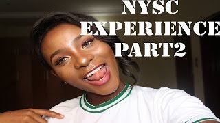 NYSC EXPERIENCE AND VLOG- PART.2 || EVERYTHING YOU NEED TO KNOW