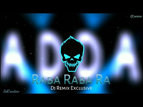 Raba Raba Ra - New Dj Remix 2019 exclusive - Dj A D D A