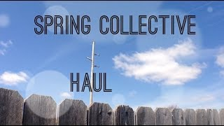 Spring Collective Haul ☼ Thumbnail