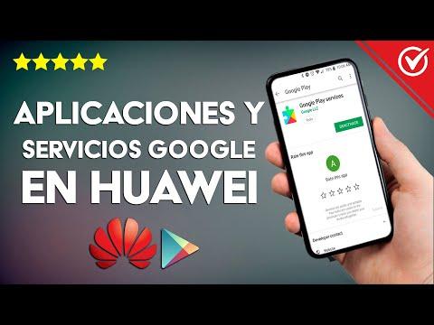 Cómo Instalar y Usar las Aplicaciones y Servicios de Google en Huawei