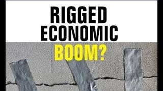 Economic Boom Rigged, Banks Propped-Up, GDP Numbers Adjusted, Spending and Debt is Good.