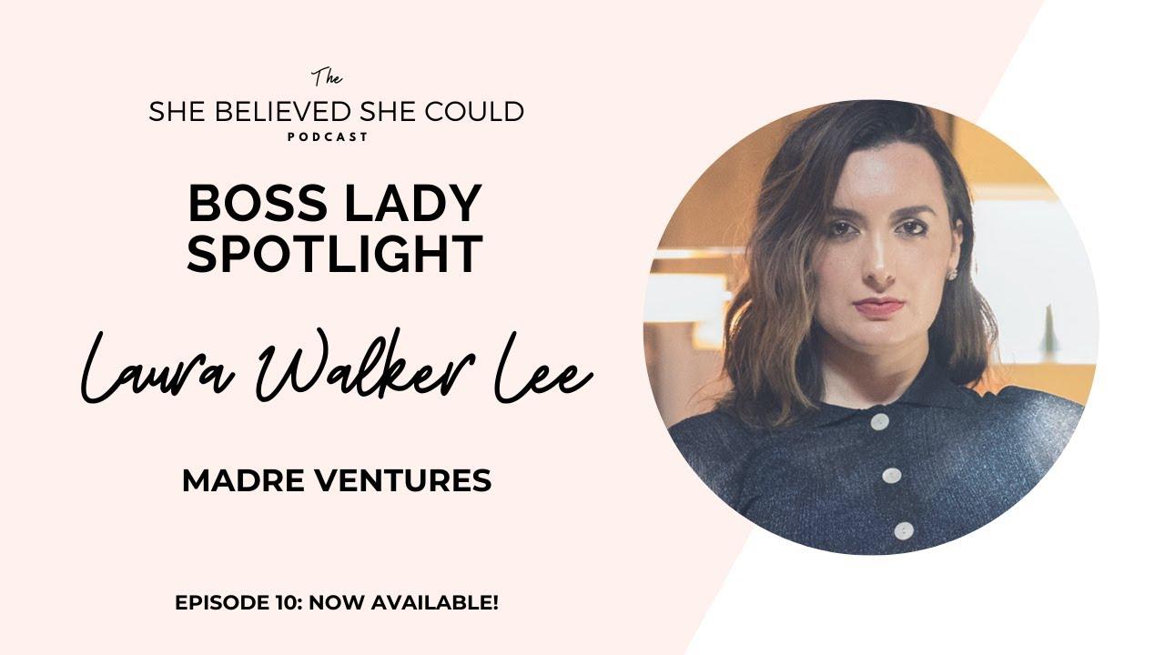 BOSS LADY SPOTLIGHT: How a Venture Capitalist Took a Leap of Faith