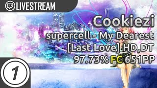 Cookiezi | Supercell - My Dearest [Last Love] HDDT 97.73% FC 651pp #1 | Livestream W/ Chat!