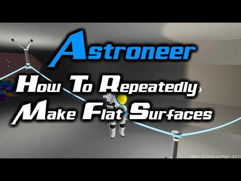 Astroneer: How To Repeatedly Make Smooth / Flat Surfaces  (Perfectly Smooth)