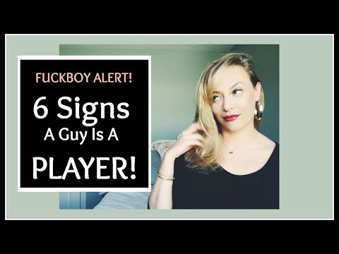 DATING ADVICE: How To Tell If He's A Fuckboy---6 Signs He's A Player!