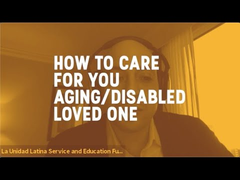 How To Care For Your Aging/Disabled Loved One