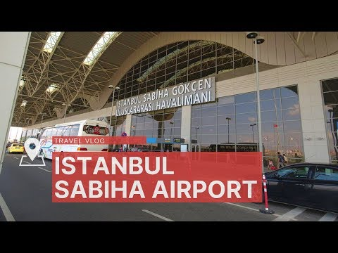 Sabiha Gökçen International Airport (SAW) in Istanbul, Turkey