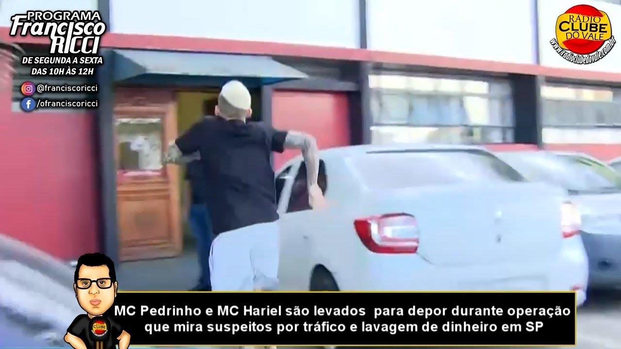 MC Pedrinho e Hariel são levados para depor em operação contra o tráfico e lavagem de dinheiro em SP
