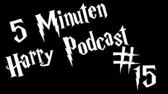 5 Minuten Harry Podcast #15