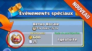 Clash Royale NOUVEAU DEFI RETRO ROYALE ! Sneak Peak