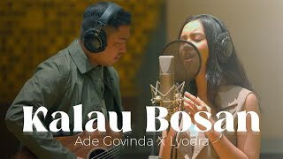 Download Ade Govinda X Lyodra - Kalau Bosan (Live Recording)