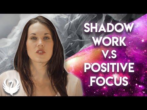 Shadow Work vs.Positive Focus