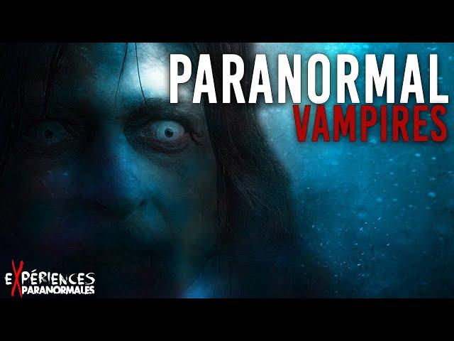 Expériences Paranormales – Vampire ?