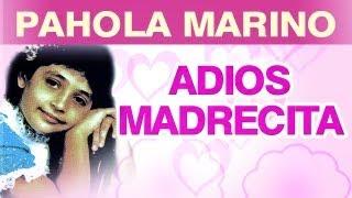 Pahola Marino - Adios Madrecita (musica)