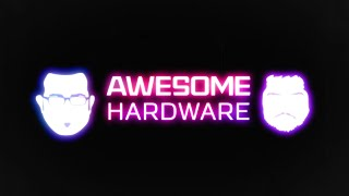 Awesome Hardware - Epilogue