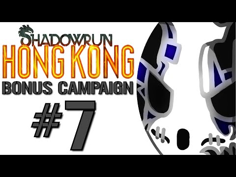 Shadowrun: Hong Kong - Bonus Campaign | Let's Play Ep.7 | Decking Rust [Wretch Plays]
