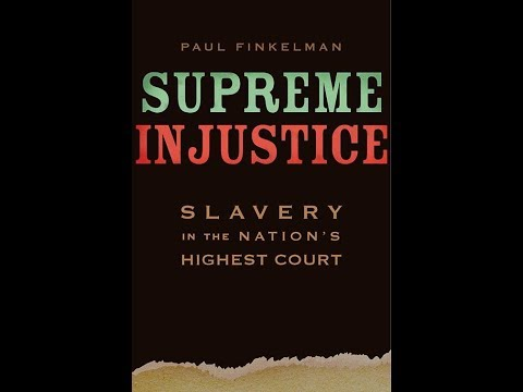 Supreme Injustice: Slavery In The Nation's Highest Court