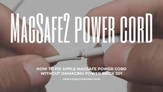 How to #Repair #Apple #MagSafe Power #Cord without damaging Power Brick (short version)