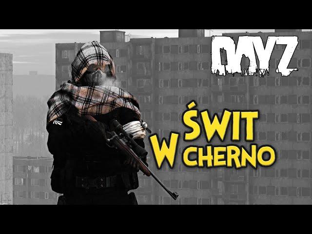 ŚWIT W CHERNO – DAYZ   GAMEPLAY PL