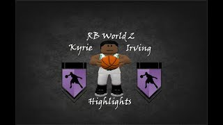 Roblox RB World 2 kyrie highlights
