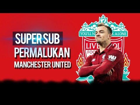 Masuk Sebagai Pemain Pengganti, Xherdan Shakiri Bawa Liverpool Permalukan Manchester United Mp3