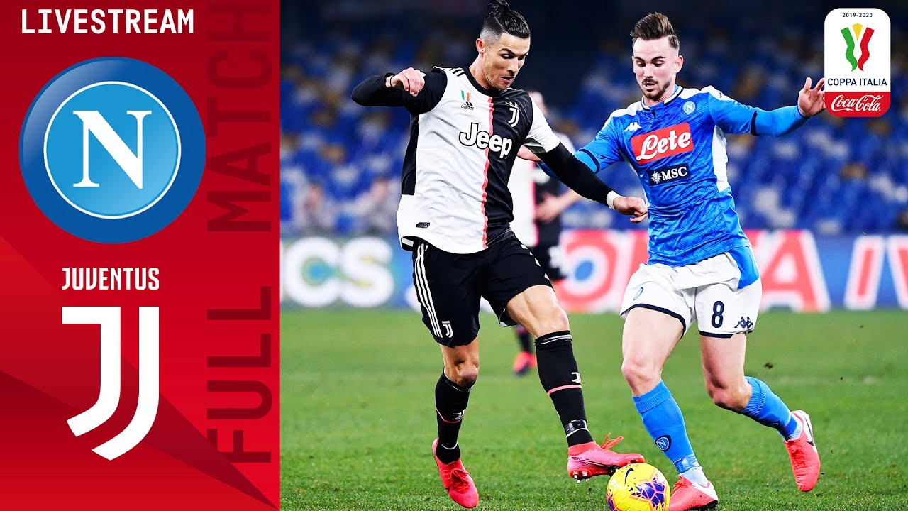 🔴 Napoli v Juventus | Full Match LIVE | Coppa Italia Coca-Cola FINAL | Serie A TIM