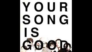 Download YOUR SONG IS GOOD