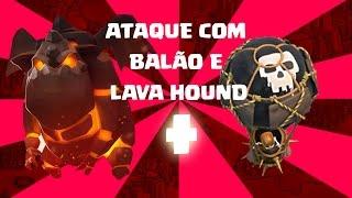 CLASH OF CLANS - Ataque de Balão lv6 e Lava Hound lv2 - Estratégia