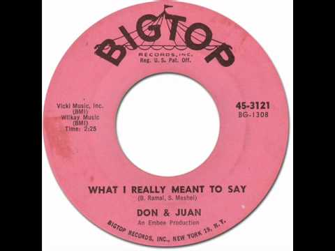 DON & JUAN - WHAT I REALLY MEANT TO SAY [Big Top 3121] 1962