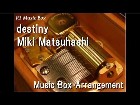 destiny/Miki Matsuhashi [Music Box] (Anime