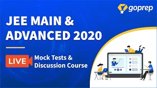 JEE Main & Adv 2020: Mock Tests & Discussion Course