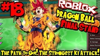 THE PATH TOWARDS GOD! THE STRONGEST KI ATTACK! | Roblox: Dragon Ball Final Stand - Episode 18