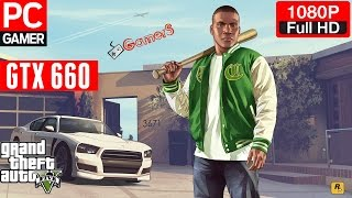 Grand Theft Auto V PC Gameplay - GTX 660 / i7  3770k 3.50Ghz / 8GB (PC HD)