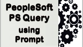PeopleSoft -  PS Query add prompt