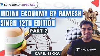 L2: Complete Indian Economy Part 2 | Ramesh Singh 12th Edition | UPSC CSE/IAS 2021 | Kapil Sikka