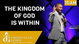 Pastor Gregory Toussaint | The Kingdom of God is Within | TG | 10 am