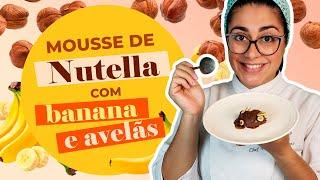 Receita - Mousse de Nutella com Banana e Avelãs
