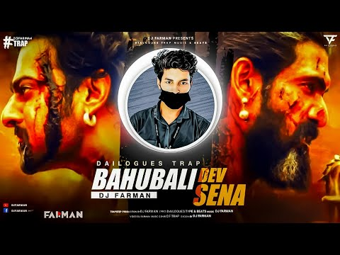 BAHUBALI : Dev Sena - Movie Dialogue Trap Remix - DJ FARMAN - Tiktok Remix - EDM DJ Mixsing