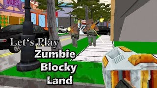 Let's Play: Zumbie Blocky Land (3D FPS multiplayer shooter)