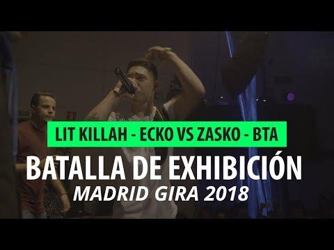 LIT KILLAH ECKO VS BTA ZASKO  MAD.-GIRA ESPAÑA 2018