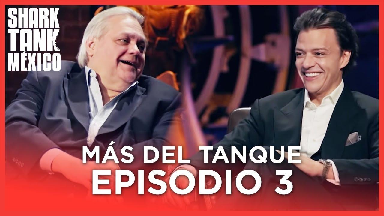 MÁS DEL TANQUE | EPISODIO 03 | Shark Tank México