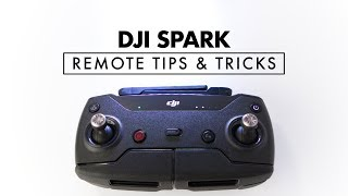 DJI Spark Remote Controller Tips and Tricks
