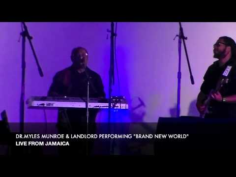 """DR. MYLES MUNROE & LANDLORD PERFORM LIVE IN JAMAICA """"BRAND NEW WORLD"""""""
