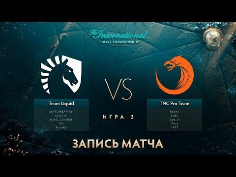 Liquid vs TNC, The International 2017, Групповой Этап, Игра 2
