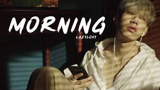 Morning - Lazyloxy (Audio)