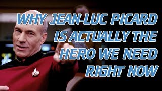 Why Jean-Luc Picard Is Actually the Hero We Need Right Now
