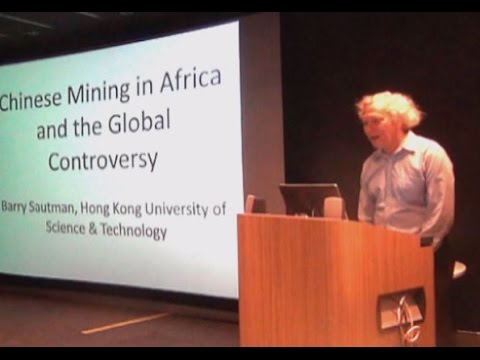 Chinese Mining in Aftrica - Presented by Barry Sautman