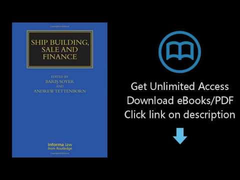 Download Ship Building, Sale and Finance (Maritime and Transport Law Library) [P.D.F]